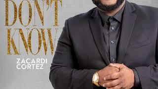 Zacardi Cortez - You Don't Know extended version