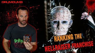 Drumdums Ranks The HELLRAISER FRANCHISE (A Waste of Good Suffering!)