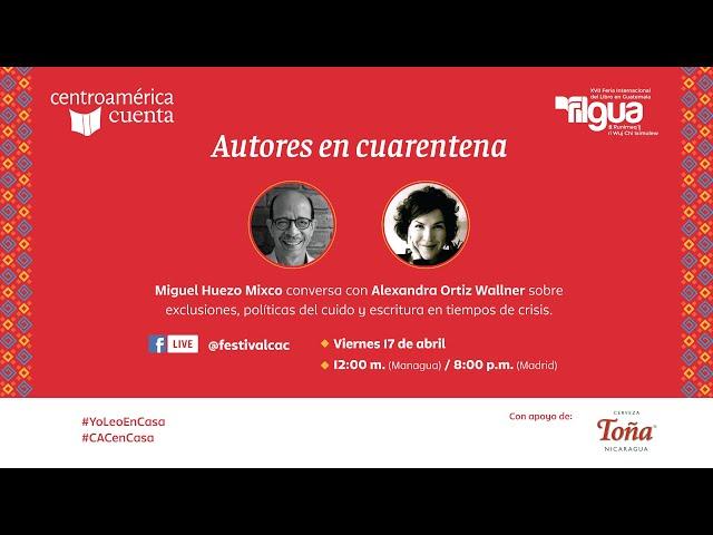 Autores en cuarentena #5 | Miguel Huezo Mixco y Alexandra Ortiz Wallner
