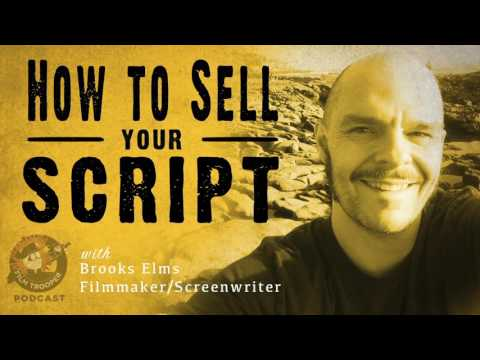 [Podcast] How to Sell Your Script with Brooks Elms
