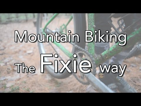 Mountain Biking the Fixie way