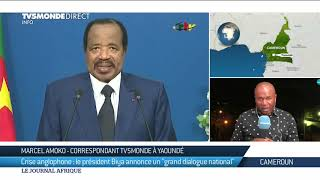 "Cameroun : Paul Biya annonce un ""dialogue national"""