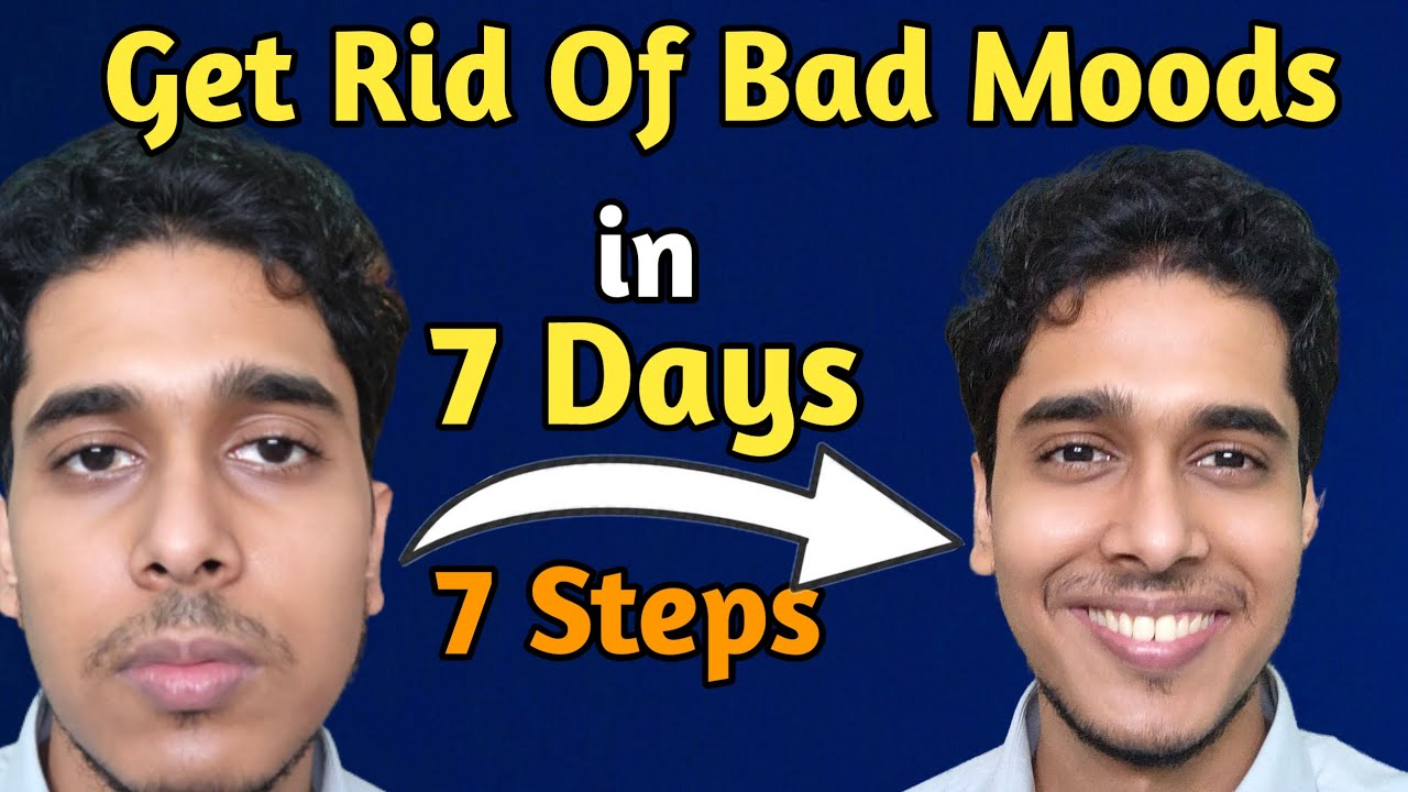 [Ultimate Guide] How to get rid of Bad mood? Apne mood ko kaise thik kare | Change your mood