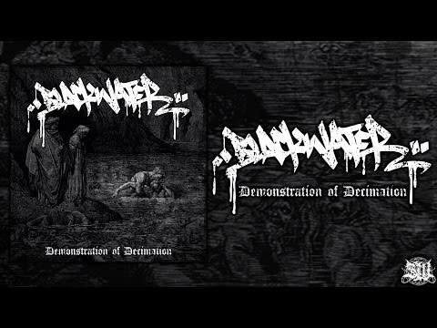 BLACKWATER - DEMONSTRATION OF DECIMATION [OFFICIAL EP STREAM] (2015) SW EXCLUSIVE