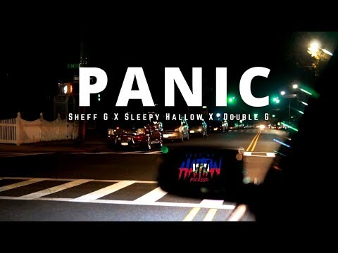 Sheff G X Sleepy Hallow  X DoubleG - Panic ( OFFICIAL VIDEO )