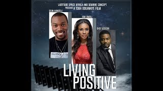 Living Positive Nigerian Nollywood Movie