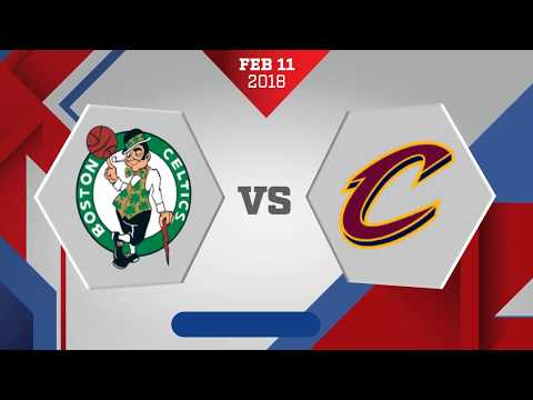 Cleveland Cavaliers vs. Boston Celtics - February 11, 2018