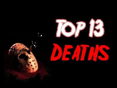 Top Thirteen Friday The 13th Deaths