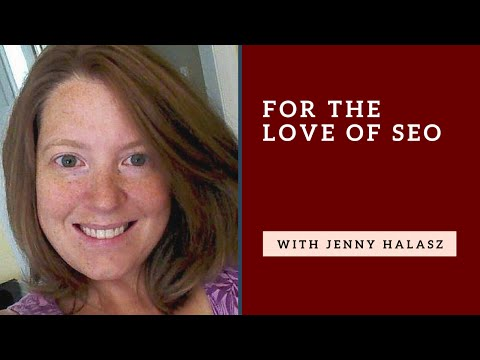 For The Love Of SEO with Jenny Halasz