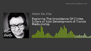 Exploring The Importance Of Circles, Sitters or Solo Development of Trance Mediumship