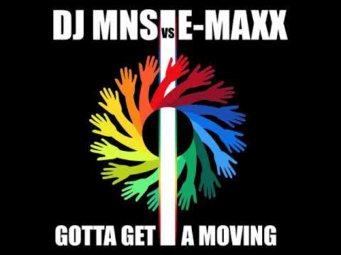 DJMNS Vs. E-MaxX - Gotta Get A Moving (Rudeejay & Luca Belloni Remix)