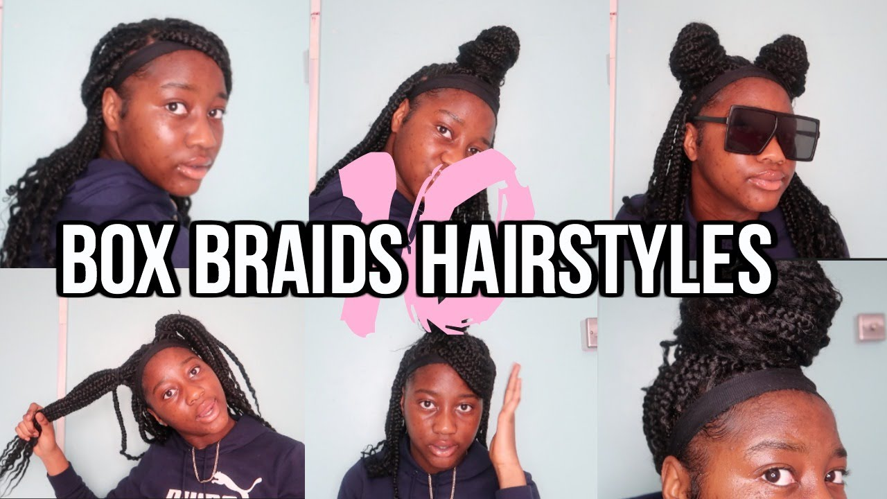 WAYS TO STYLE YOUR BOX BRAIDS!