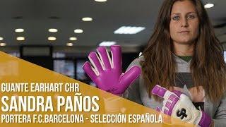 Guantes SP Earhart CHR, con Sandra Paños (F.C.Barcelona y selección española)