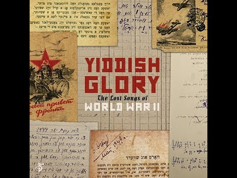 Yiddish Glory: The Lost Songs Of World War II