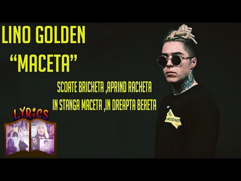 LINO GOLDEN - MACETA [VERSURI/LYRICS]