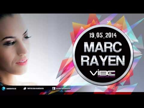 Marc Rayen - Exclusive Vibes Ep. 23 (Vibe Fm 19.05.2014)