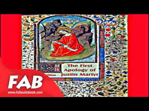 The First Apology of Justin Martyr Full Audiobook by Saint JUSTIN MARTYR