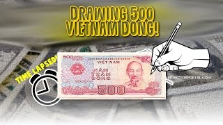 Money Sketches! | Drawing 500 Vietnam Dong!