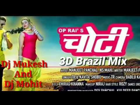 Baalo Ke Niche Choti - Haryanvi (3D Brazil Mix) Dj Mukesh & Dj Mohit