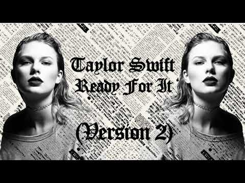 Taylor Swift   Ready For It Version 2