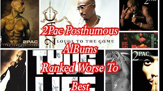 2Pac's Posthumous Albums Ranked Worse To Best