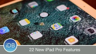 Top 22 New Features in the 2017 iPad Pro 10.5 & 12.9 Inch