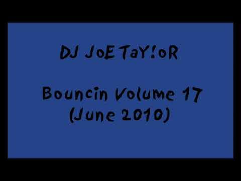 DJ Joe Taylor - Bouncin Volume 17 (June 2010) [FULL MIX]