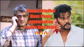 Yennai Arindhal Phone conversation scene Recreation   Ajith Kumar   Arun Vijay