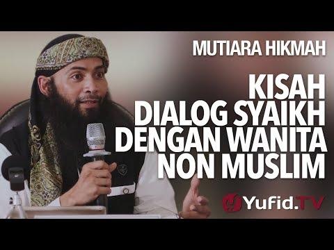 Kisah Dialog Syaikh Dengan Wanita Non Muslim - Ustadz DR. Syafiq Riza Basalamah, MA.