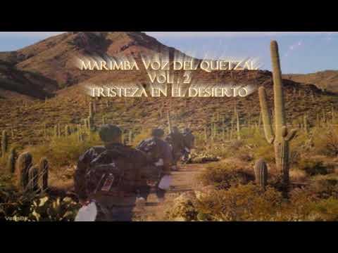 Marimba Voz Del Quetzal Vol.2, Tristeza en el desierto