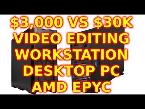 $3,000 VS $30,000 Video Editing Workstation Desktop PC Tower 2020 AMD EPYC