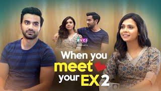 When You Meet Your Ex | Part 2 | Ft. Ayush Mehra & Shreya Gupto | RVCJ