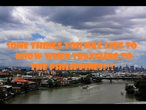 Some Things You May Want to Know When Traveling to the Philippines