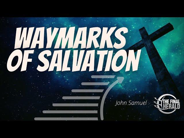 Waymarks Of Salvation -Part 12 - Dealing With Doubt   John Samuel