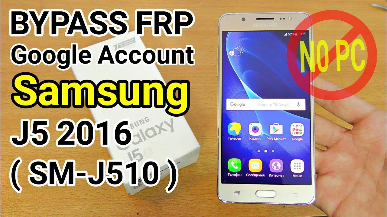 Bypass Google Account Samsung J5 2016 J510 Tanpa Pc Komputer Work