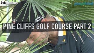 Pine Cliffs Golf Course Part 2