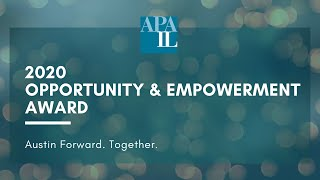 2020 APA-IL Opportunity & Empowerment Award - Austin Forward. Together.