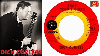 DICK CURLESS - Snap Your Fingers