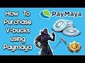 How to Purchase V-bucks via Paymaya (Philippines)