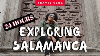 24 HOURS IN SALAMANCA, SPAIN TRAVEL GUIDE | Travel Vlog | illustrated by Sade