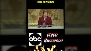 Tribe News Now: ABC Cancels Roseanne show