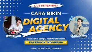 Cara Bikin Digital Agency Ft. Iqbal Preferred Facebook Indonesia Partner Agency Owner