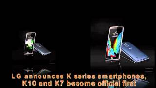 Lg announces k series smartphones, k10 and k7 become official first
