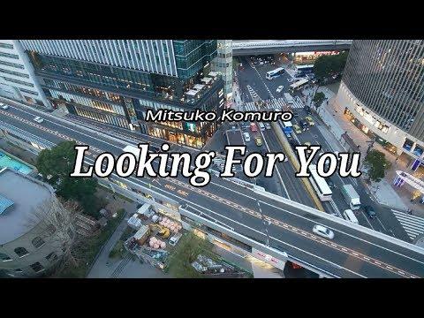 Looking For You / Mitsuko Komuro 小室みつ子