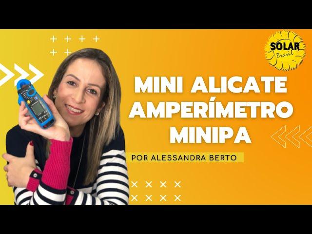 Mini Alicate Amperímetro de Corrente Contínua Minipa - Solar Brasil