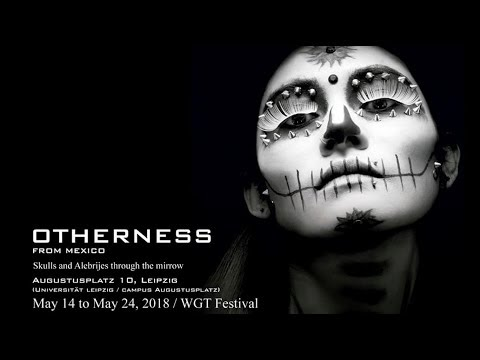 """""""Otherness"""" Mexico. Universität Leipzig/Campus Augustusplatz Wave Gotik Treffen 2018 Gonzalo Gerfloy"""