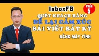 Phần 5: Quét khách hàng để lại cảm xúc bất kỳ bài viết nào - Nguyễn Trí Long - Facebook Marketing