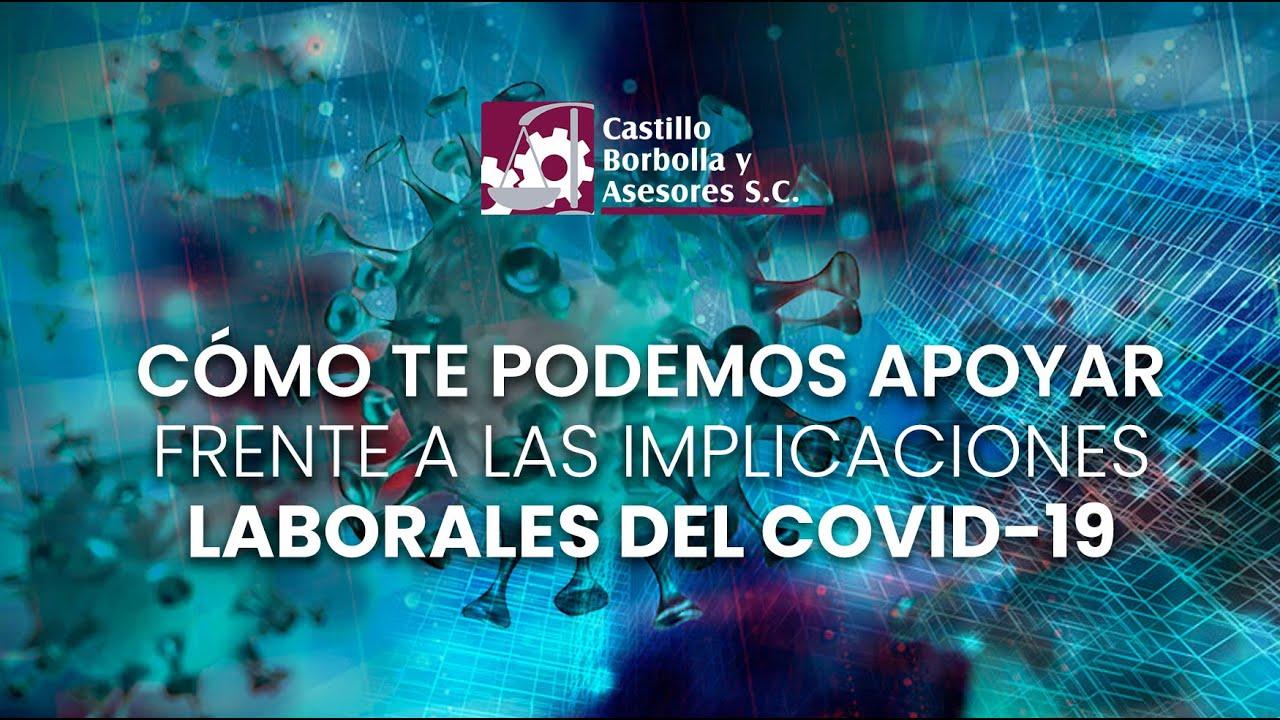 CÓMO TE PODEMOS APOYAR FRENTE A LAS IMPLICACIONES LABORALES DEL COVID-19