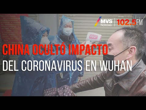 China ocultó impacto del coronavirus en Wuhan
