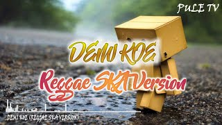 Pendhoza - Demi Koe (Reggae SKA Version)